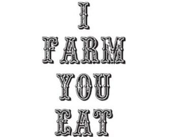 I Farm You Eat T-shirt