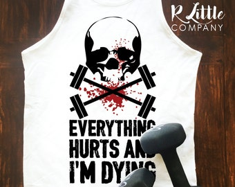 Everything Hurts Workout Tank S-XL