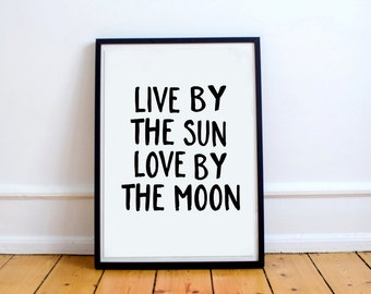 Live by the Sun Love by the Moon - Typographic prints,  Wall art,  Home decor,  Funny art,  Letterpress art,  Typography art,  Funny posters