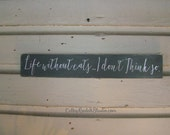 Life without cats...I don't Think so. | Pet Sign | Ready To Ship