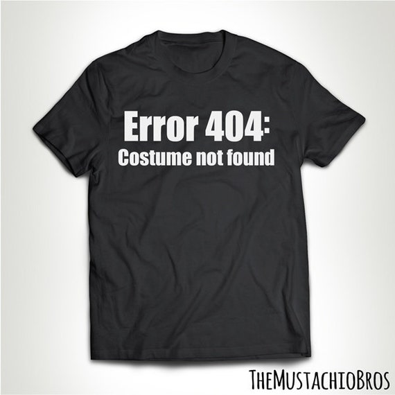 Costume Not Found Error 404 Funny Halloween T Shirt