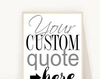 Custom Quote Print, Custom Poster, Custom Order, Printable Art, Digital Download, Custom Print, Personalized Prints