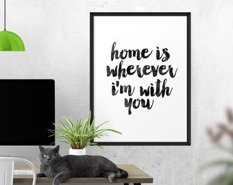 Instant Download, Printable Home Quote Art, Home Is Wherever I'm With You, Quote Wall Decor, Quote Wall Art, House Warming Gift, Inspiration