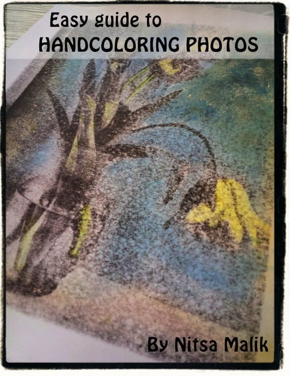 Easy Guide to Hand-Coloring Photos  : PDF Tutorial INSTANT  DOWNLOAD - Great Gift for Photographer & Artist