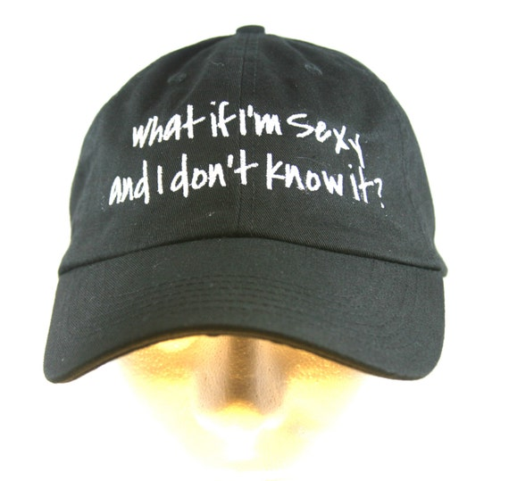 What if I'm Sexy and I don't Know it? (Polo Style Ball Black with White Stitching)
