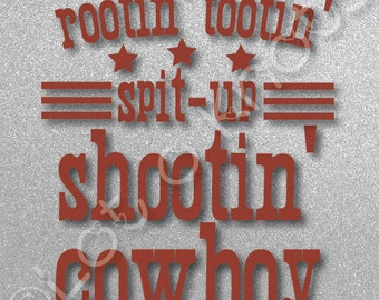 Rootin' Tootin' Spit-up Shootin' Cowboy · Cute onesie design idea · {svg, dxf, jpg, & pdf files included} · Cutting Machine design