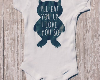 I'll Eat You Up, I Love You So - Where the Wild Things Are inspired Bodysuit