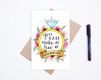 "Greeting Card ""You CAN make a hoe a housewife"" engagement card, bachelorette card, bridal card, funny engagement card, naughty engagement"