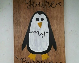 You're My Penguin Sign,  Wooden Decor, I Love You Sign, Wedding Sign, Love Sign, Wooden Sign