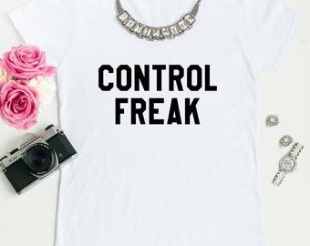 Control Freak t-shirt!