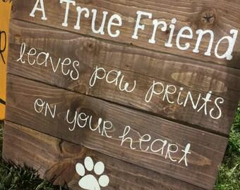 A True Friend Leaves Paw Prints