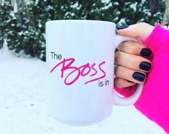 SALE: Girl Boss Mug // The Boss Is In Motivational Mug // Boss Mug // Mompreneur Mug // Inspirational Mug //Entrepreneur Mug