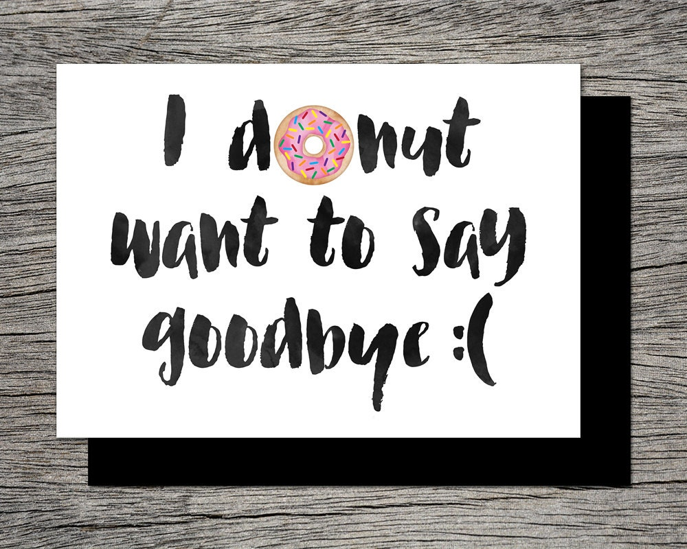 Printable Farewell Card /Printable Goodbye Card I DONUT want