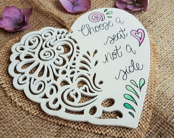 Shabby Chic 'Choose a Seat Not a Side' Heart Sign, Wedding Sign, Wedding Seat Sign, Seating Sign