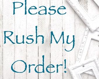 ADD ON!   Please Rush My Order