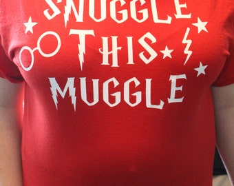 Snuggle this Muggle Shirt