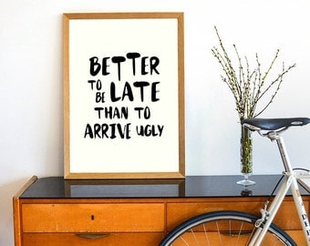 Bathroom Decor Inspirational Print Better to be late than to arrive ugly Hair Dresser Salon Art Makeup Room Decor Funny Quote Printable