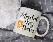 Educated Drug Dealer Pharmacist Mug, Watercolor Sublimation Mug, 2 Sided, Pharmacy Tech Gift