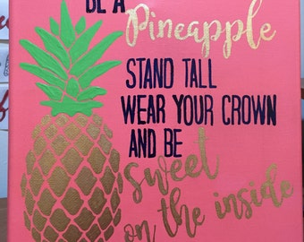 """Canvas - Simply Southern's """"Be a Pineapple: stand tall, wear your crown, and be sweet on the inside"""""""