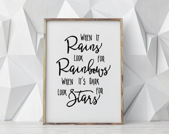 When It rains look for rainbows when its dark look for stars printable poster, typography print, printable quote, wall   decor