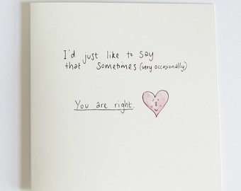 Sometimes... you are right - Greetings Card