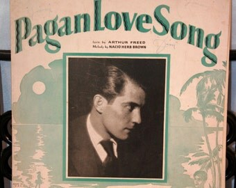 "1929 Pagan Love Song From the Movie ""The Pagan""//Music by Nacio Herb Brown"