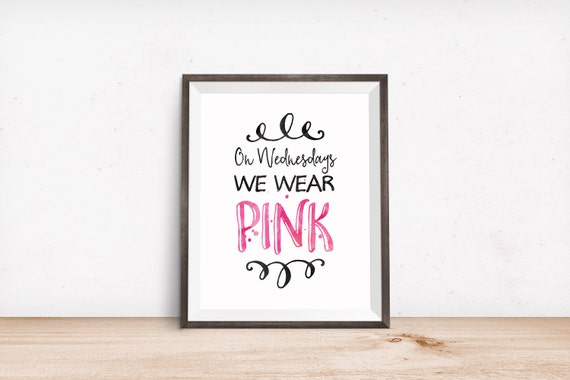 Printable Art, Movie Quote, On Wednesdays We Wear Pink, Inspirational Print, Typography Print, Quote Prints, Digital Download Print