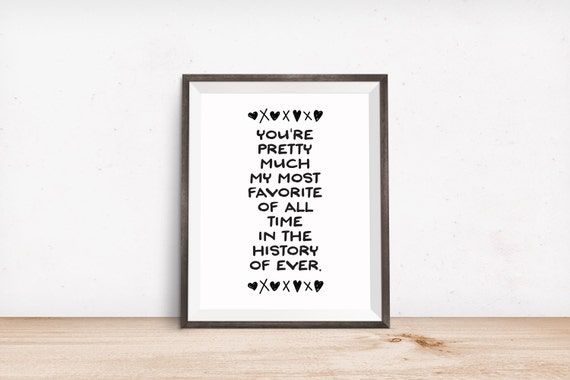 Printable Art, Love Quote, You're Pretty Much My Most Favorite of All Time, Inspirational Print, Typography Art, Digital Download Printable