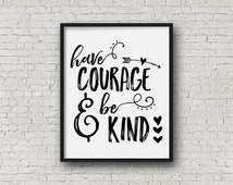 Disney Quote Wall Art, Have Courage and Be Kind Art Print, Digital Art Print, Printable Wall Art, Home Decor, Word Art, Typography Art 0106