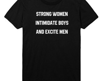 Strong Women Intimidate Boys Tshirt Mens Womens T shirt Top STP73