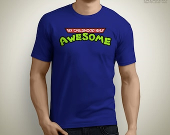 My childhood was AWESOME - The 80s T-Shirt