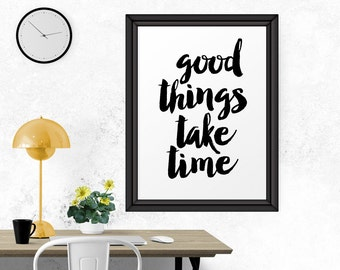 Inspirational Print, Good Things Take Time, Typographic Art, Office Decor, Wall Decor, Motivational Art, Bedroom Decor, Wall Art, Home Decor