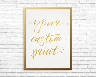 Your Custom Print | Hand-Lettered Typography Print | Gold Foil