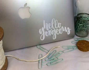 Hello Gorgeous -- Vinyl Laptop Decal