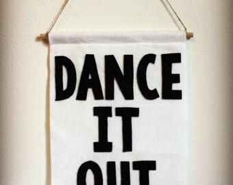Dance It Out Felt Banner