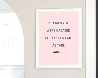 Perhaps You Were Created For Such A Time As This Esther 4:14 Scripture Digital Download Quote Print