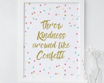 Throw kindness around like Confetti, Printable wall art, Wall art print decor, Nursery wall art, Office decor, Gold Quote print, Polkadot