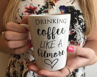 Gilmore Girls mug- Drinking Coffee Like A Gilmore- Ceramic Mug- Vinyl Lettered Mug- Coffee Mug
