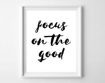 Focus On The Good, Motivational Print, Typography Print, Typography Wall Art, Quote Print, Positive Quote, Printable Quote, Digital Print