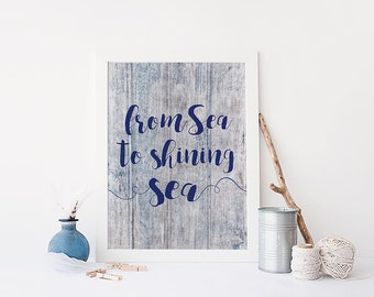 PRINTABLE Art From Sea to Shining Sea Print, July 4th decorations, Patriotic Home Decor Nautical Blue and White Typography Summer Wall Art