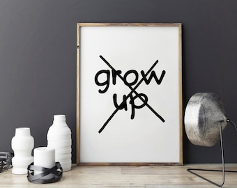 NURSERY WALL DECOR,Don't Grow Up It's A Trap,Funny Print,Kids Wall Decal,Kids Room Decor,Gift Kids,ChildrenDecor,Quote Prints,typography Art