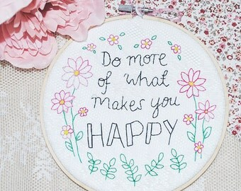 Quote hand stitched embroidery hoop 'do more of what makes you happy'