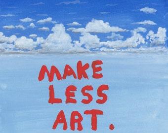 Make less art