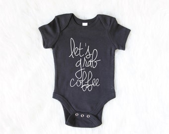 Funny Baby Clothes - Let's Grab Coffee - Baby Hipster - Baby Shower Gifts - Baby Girl - Baby Boy - Newborn Baby outfit - Fun baby clothes
