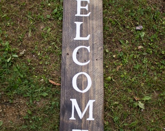 Wood Welcome Sign - Porch Sign - Outdoor Sign - Rustic Decor - Housewarming Gift - Reclaimed Wood Sign - Verticle Wecome Sign - Wood Sign