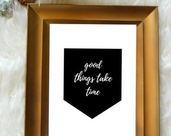 Wall Print // Good Things Take Time