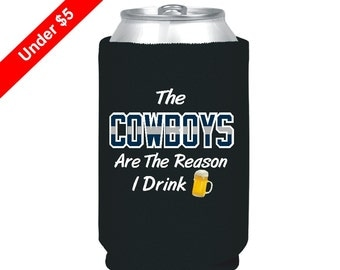 The Cowboys Are The Reason I Drink, Black Can Cooler, Neoprene