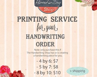Printing service for Handwriting Order, 4 by 6 inches, 5 by 7, 8 by 10, or 11 by 14, Treasured Handwriting Gift, The Handwriting Shop