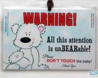 Please Do Not Touch Baby Car Seat and Stroller Sign - Polar Bear Baby Shower Gifts - Attention is Unbearable