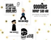 Goonies never say die illustrated party prints - digital download